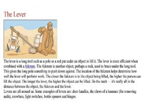 TYPES OF LEVERS There are three types or