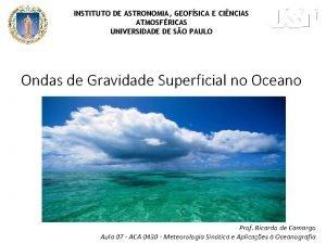 INSTITUTO DE ASTRONOMIA GEOFSICA E CINCIAS ATMOSFRICAS UNIVERSIDADE