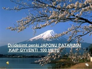 Dvideimt penki JAPON PATARIMAI KAIP GYVENTI 100 MET