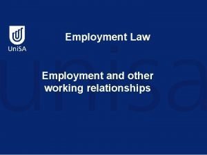 Employment Law Employment and other working relationships THIS