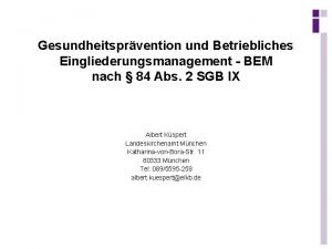 Gesundheitsprvention und Betriebliches Eingliederungsmanagement BEM nach 84 Abs