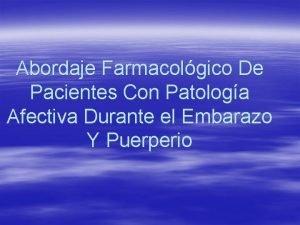 Abordaje Farmacolgico De Pacientes Con Patologa Afectiva Durante