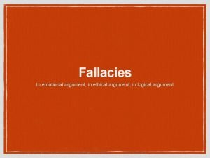 Fallacies In emotional argument in ethical argument in