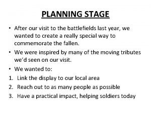 PLANNING STAGE After our visit to the battlefields