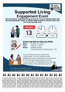 Supported Living Engagement Event We commission supported living