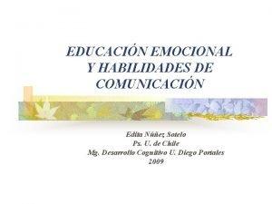 EDUCACIN EMOCIONAL Y HABILIDADES DE COMUNICACIN Edita Nez