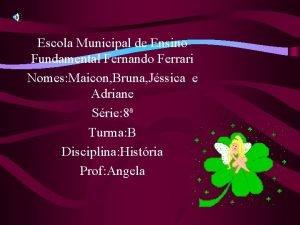 Escola Municipal de Ensino Fundamental Fernando Ferrari Nomes