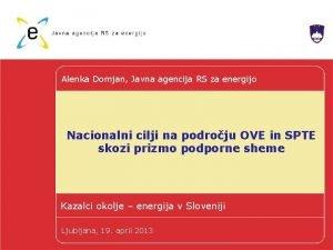 Alenka Domjan Javna agencija RS za energijo Nacionalni