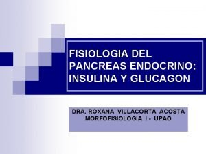 FISIOLOGIA DEL PANCREAS ENDOCRINO INSULINA Y GLUCAGON DRA