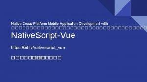 Native CrossPlatform Mobile Application Development with Native ScriptVue