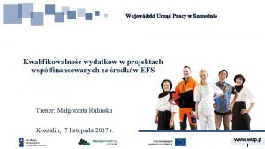 Wojewdzki Urzd Pracy w Szczecinie Kwalifikowalno wydatkw w