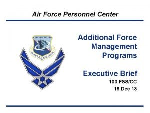 Air Force Personnel Center Additional Force Management Programs