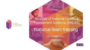Analysis of National Learning Assessment Systems ANLAS National