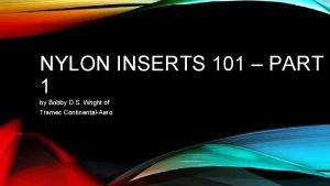 NYLON INSERTS 101 PART 1 by Bobby D