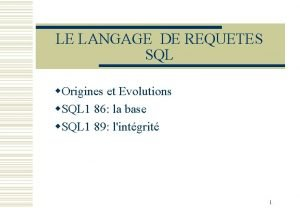 LE LANGAGE DE REQUETES SQL w Origines et