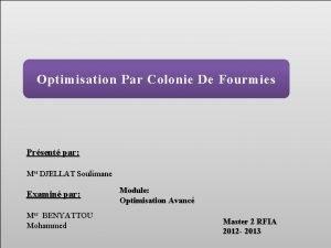 Optimisation Par Colonie De Fourmies Prsent par Mer