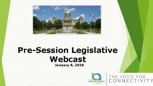 PreSession Legislative Webcast January 9 2019 2019 Legislative