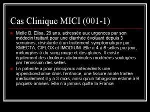 Cas Clinique MICI 001 1 n n Melle