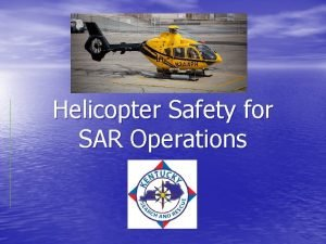 Helicopter Safety for SAR Operations Helicopter Rescue Checklist