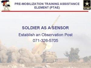 PREMOBILIZATION TRAINING ASSISTANCE ELEMENT PTAE SOLDIER AS A