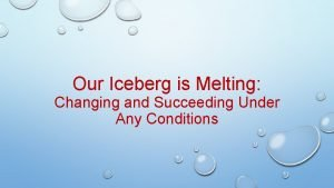 Our Iceberg is Melting Changing and Succeeding Under
