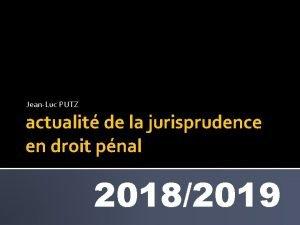 JeanLuc PUTZ actualit de la jurisprudence en droit