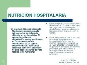 NUTRICIN HOSPITALARIA En la actualidad una adecuada Nutricin