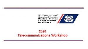2020 Telecommunications Workshop Auxiliary Telecommunications 2020 Telecommunications Workshop