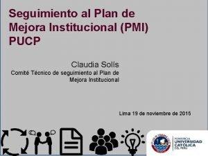 Seguimiento al Plan de Mejora Institucional PMI PUCP