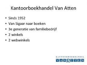 Kantoorboekhandel Van Atten Sinds 1952 Van Sigaar naar