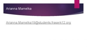 Arianna Mamelka Arianna Mamelka 19students fraserk 12 org