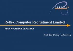 Reflex Computer Recruitment Limited Your Recruitment Partner South