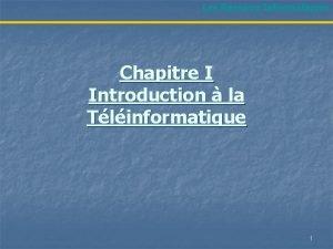 Les Rseaux Informatiques Chapitre I Introduction la Tlinformatique