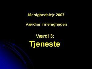 Menighedslejr 2007 Vrdier i menigheden Vrdi 3 Tjeneste