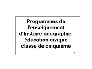 Programmes de lenseignement dhistoiregographieducation civique classe de cinquime