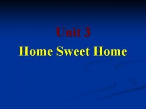 Unit 3 Home Sweet Home Plurals To make