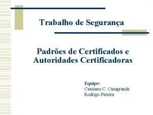 Trabalho de Segurana Padres de Certificados e Autoridades