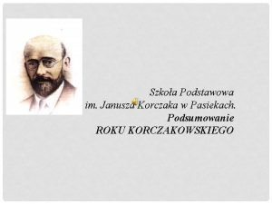 Szkoa Podstawowa im Janusza Korczaka w Pasiekach Podsumowanie
