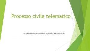 Processo civile telematico Il processo esecutivo in modalit