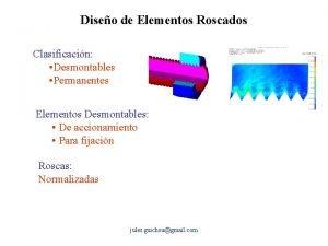 Diseo de Elementos Roscados Clasificacin Desmontables Permanentes Elementos