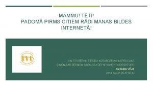 MAMMU TTI PADOM PIRMS CITIEM RDI MANAS BILDES