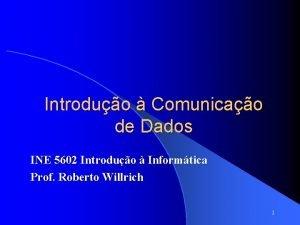 Introduo Comunicao de Dados INE 5602 Introduo Informtica