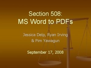 Section 508 MS Word to PDFs Jessica Delp