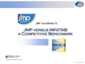 JMP 7 and Minitab 15 Thomas A Little