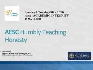 Learning Teaching Office LTO Forum ACADEMIC INTEGRITY 15