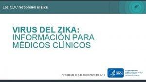 Los CDC responden al zika VIRUS DEL ZIKA