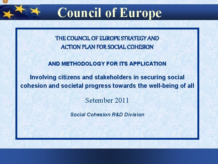 Council of Europe THE COUNCIL OF EUROPE STRATEGY