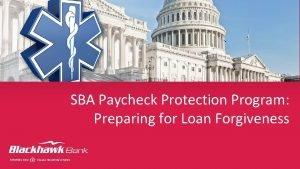 SBA Paycheck Protection Program Preparing for Loan Forgiveness