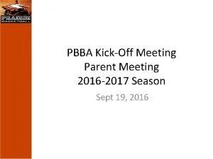 PBBA KickOff Meeting Parent Meeting 2016 2017 Season