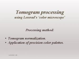 Tomogram processing using Lessrads color microscope Processing method